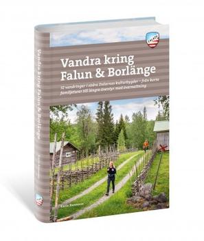 Vandra kring Falun & Borlänge (Årets somrigaste aktivitetsbok!)
