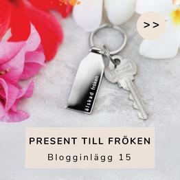 Inlägg 15 - Present till fröken
